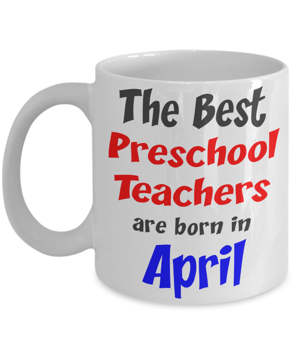 Preschool Teacher April Birthday Gift Mug