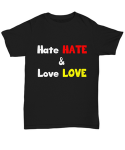 Hate HATE and Love LOVE campaign tee-shirt