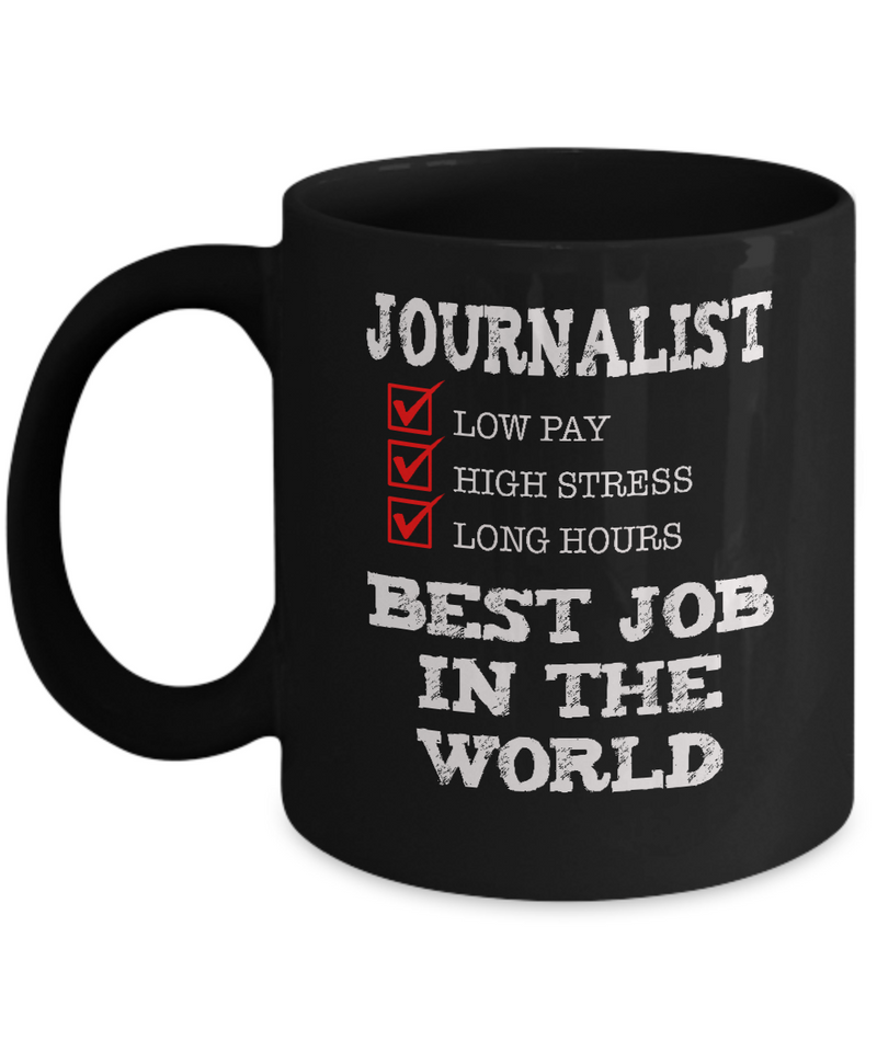 Journalist Gift Mug - Best Job in the World