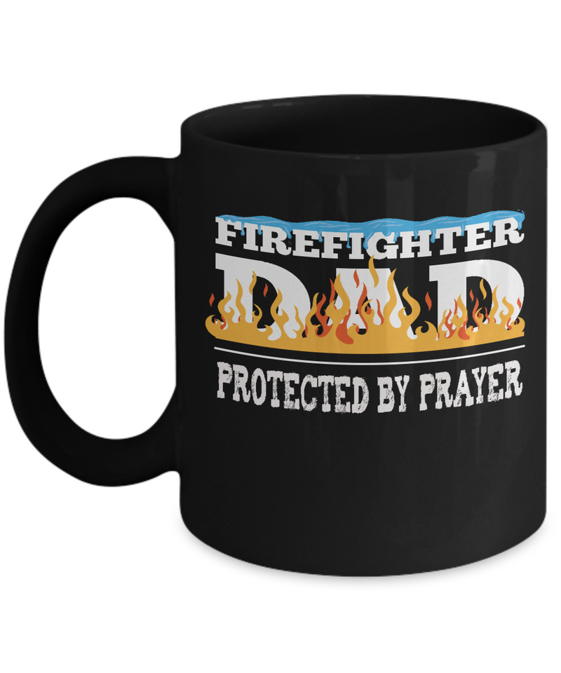 Firefighter Dad Protected by Prayer - Gift Mug