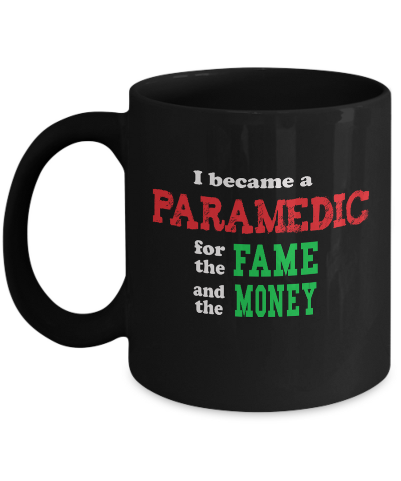 Paramedic Gift Mug - Sarcastic Humor - Fame and Money