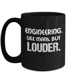 Engineering Mug - Like Math but Louder