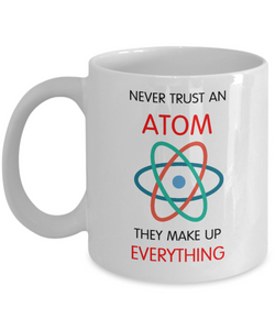 Funny Science Mug - Never Trust an Atom