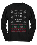 Seriously, Let It Go Ugly Christmas Shirt - The VIP Emporium