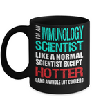 Immunology Scientist Gift Mug - Fun Slogan - Hotter and Cooler - The VIP Emporium
