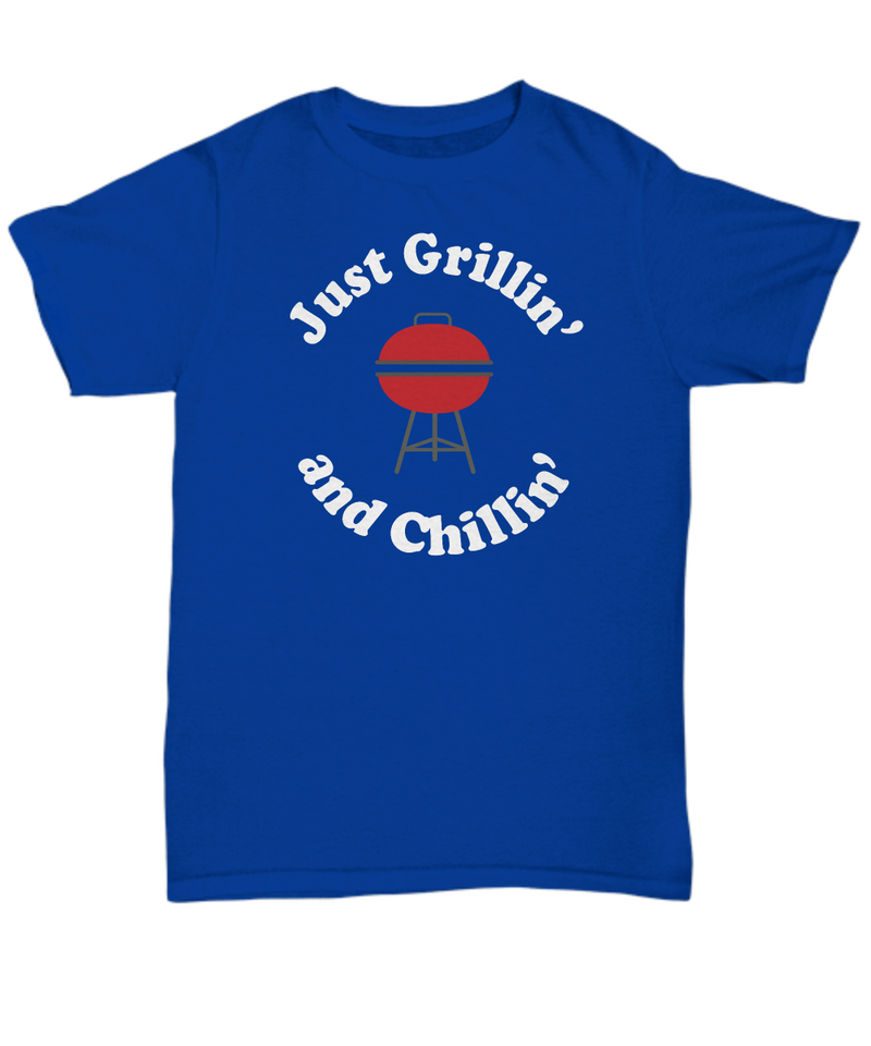 BBQ Shirt - Just Grillin' and Chillin'