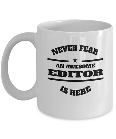 Awesome Editor Gift Coffee Mug - Never Fear - The VIP Emporium