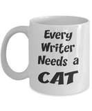 Writer Gift - Cat Lover Mug - Every Writer Needs a Cat