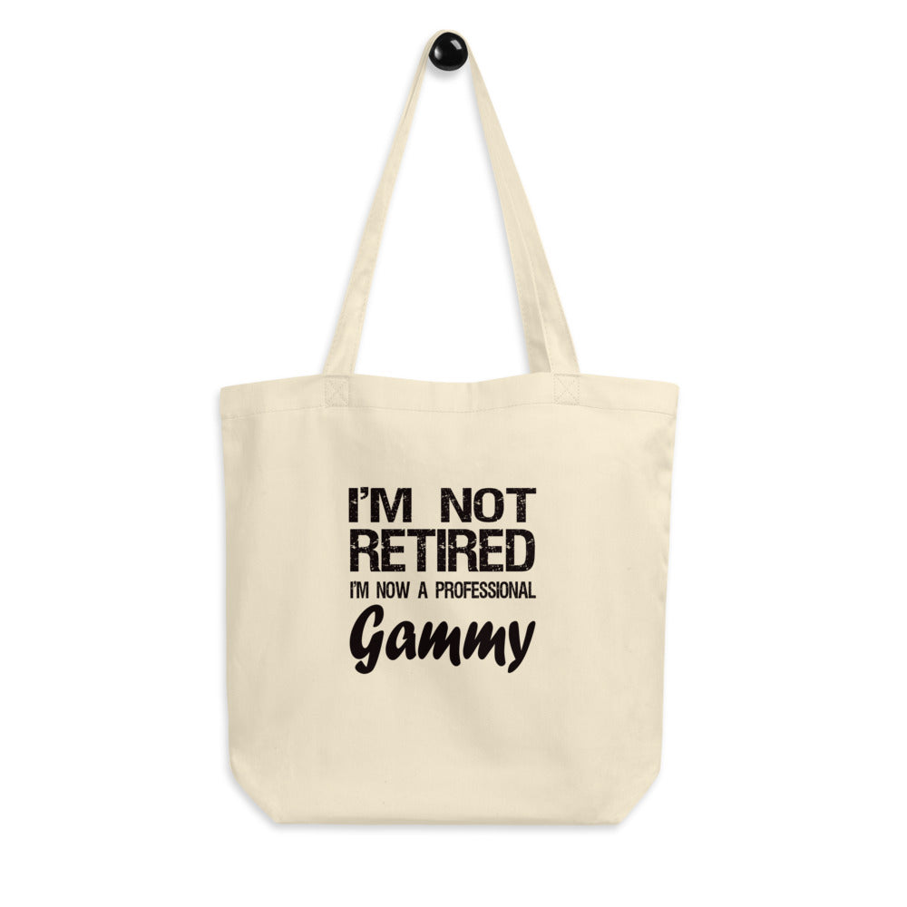 Gammy Gift - Eco Tote Bag - I'm Not Retired - Retirement Gift - Organic Cotton