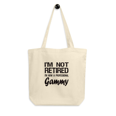 Gammy Gift - Eco Tote Bag - I'm Not Retired - Retirement Gift - Organic Cotton - The VIP Emporium