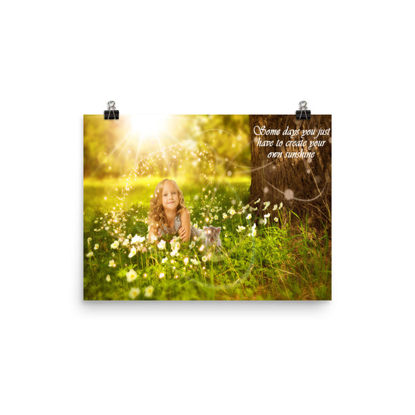Inspirational Poster - Some Days You Just Have to Create Your Own Sunshine - The VIP Emporium