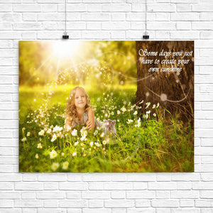 Inspirational Poster - Some Days You Just Have to Create Your Own Sunshine