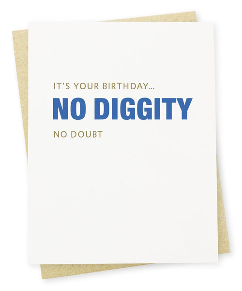 Greeting card that says It's your birthday… no diggity no doubt