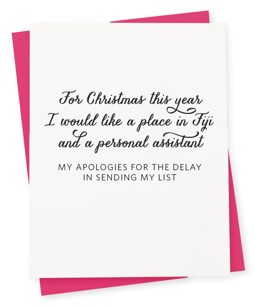 Greeting card that says For Christmas this year I would like a place in Fiji and a personal assistant My apologies for the delay in sending my list