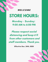 Store Hours: Monday - Sunday: 9:00 AM to 6:00 PM