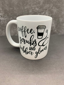"""Coffee, Scrubs, rubber gloves"" Coffee Mug"
