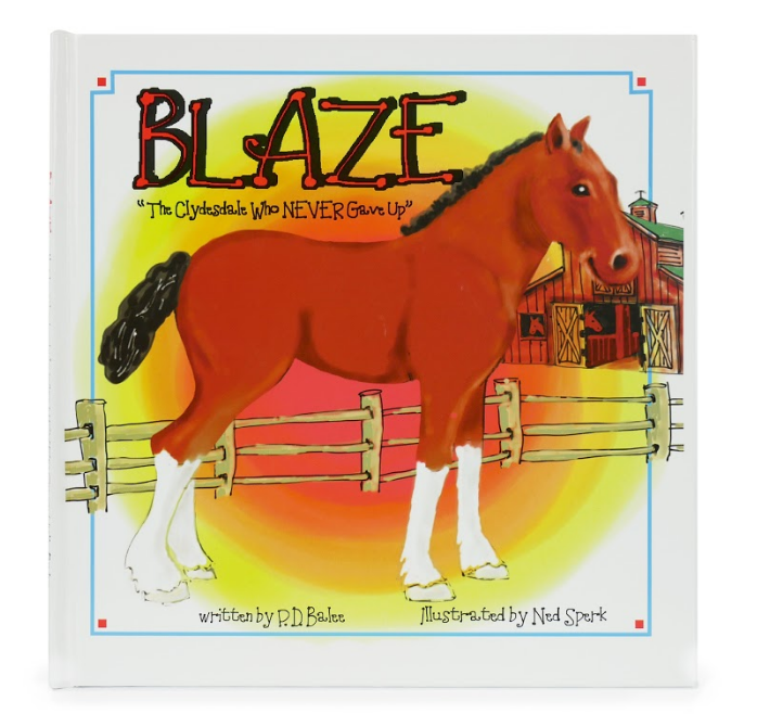 Blaze: The Clydesdale Who Never Gave Up Book