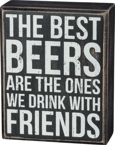 Best Beers With Friends - Box Sign