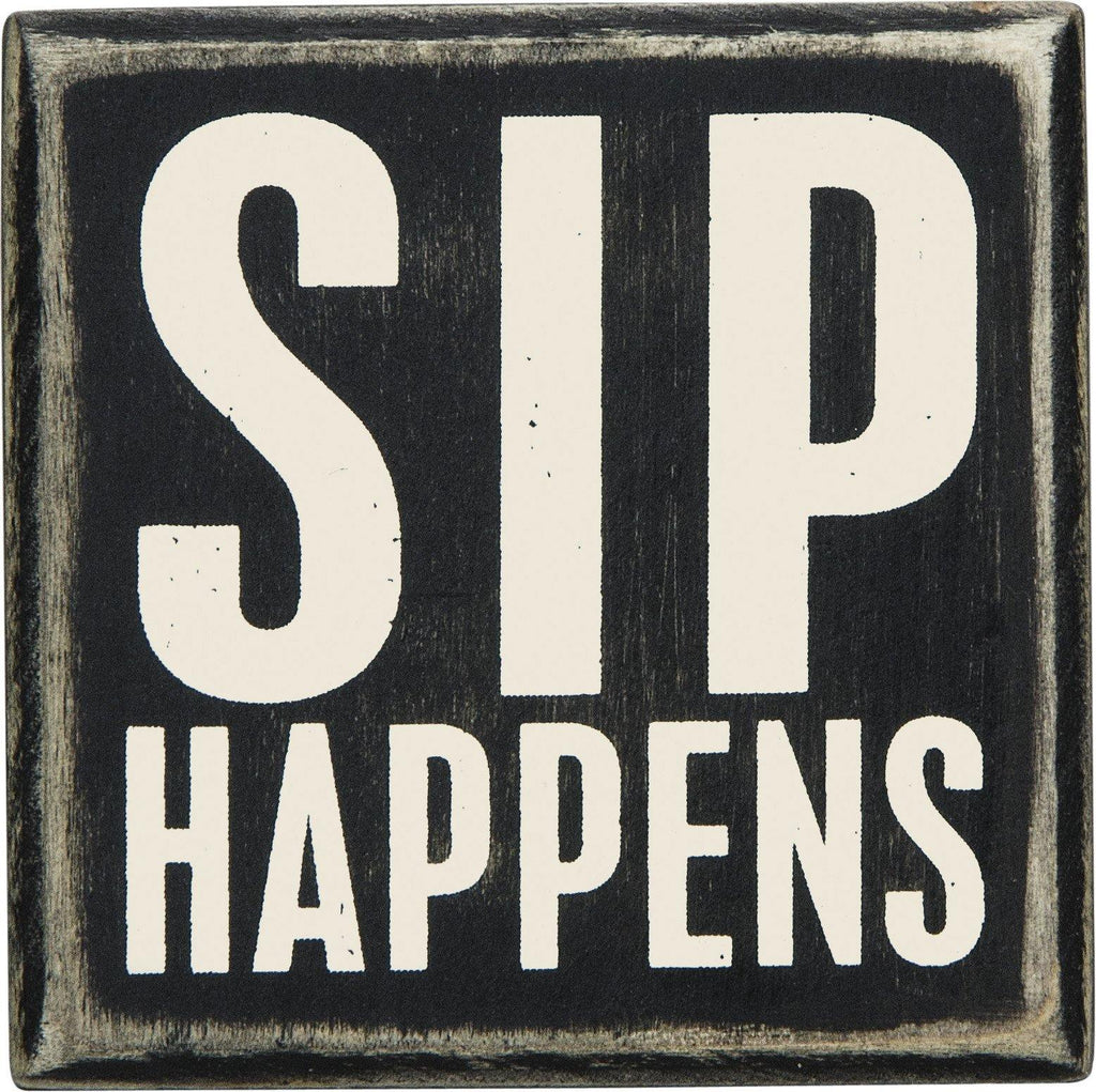 Sip Happens Box Sign