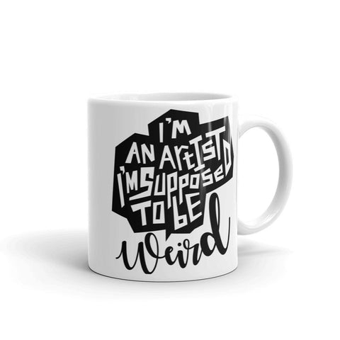 I'm An Artist I'm Supposed To Be Weird Street Art Mug