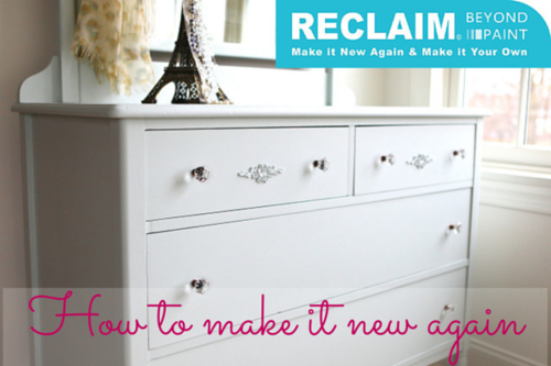 HOW TO use Reclaim Paint to make it new again