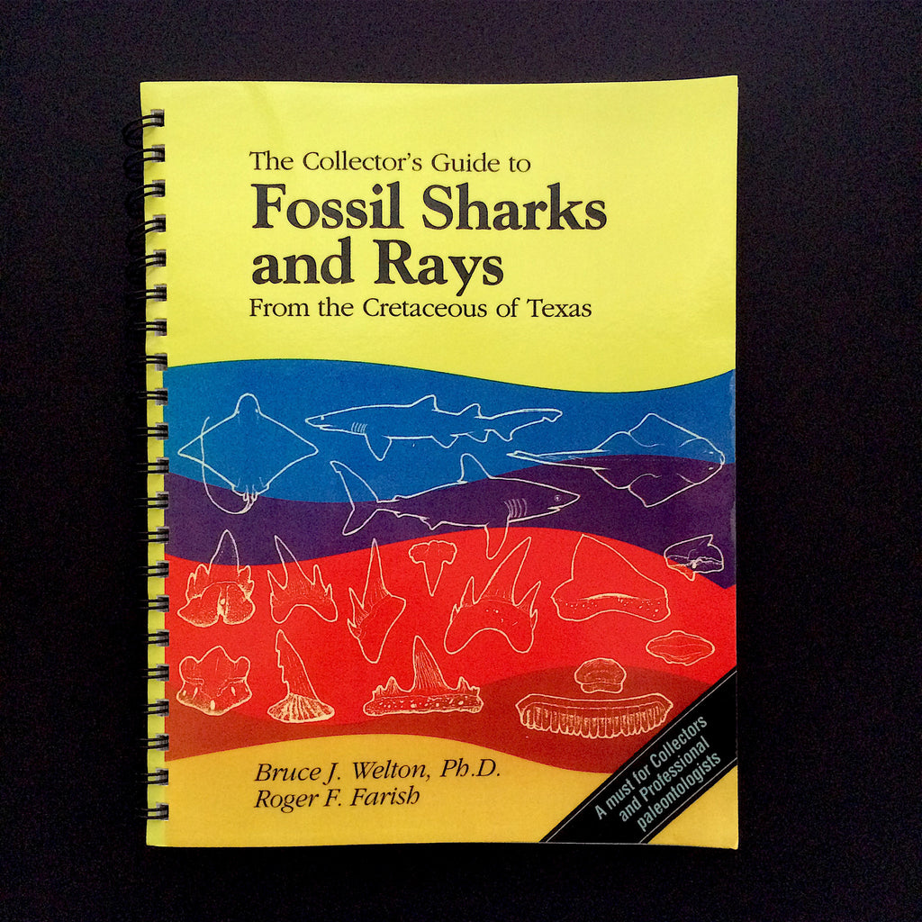 Fossil Sharks and Rays From the Cretaceous of Texas by Bruce Welton and  Roger Farish