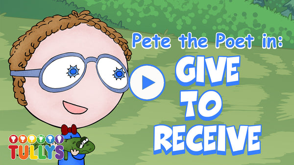 Pete the Poet in: Give to Receive