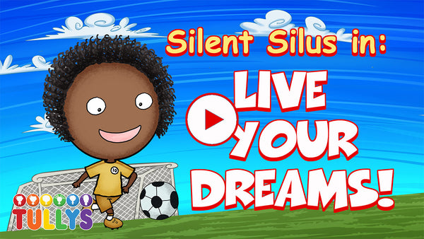 Silent Silus in : Live Your Dreams!