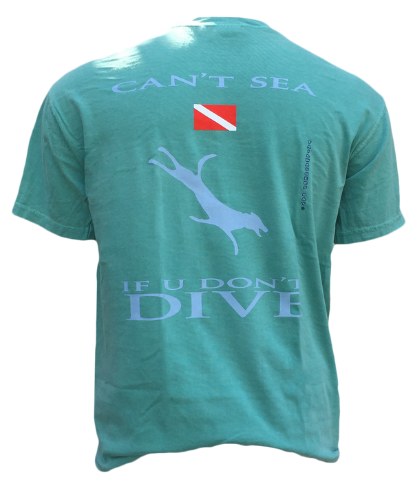 Can't Sea If You Don't Dive Tee T-Shirts
