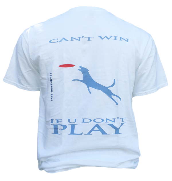 Can't Win if You Don't Play Tee T-Shirts