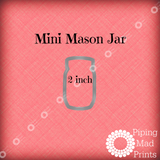 Mini Mason Jar 3D Printed Cookie Cutter - 2 inch - Piping Mad Prints - Green Bros Collective