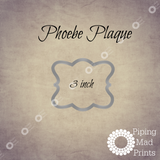 Phoebe Plaque 3D Printed Cookie Cutter - 3 inch - Piping Mad Prints - Green Bros Collective