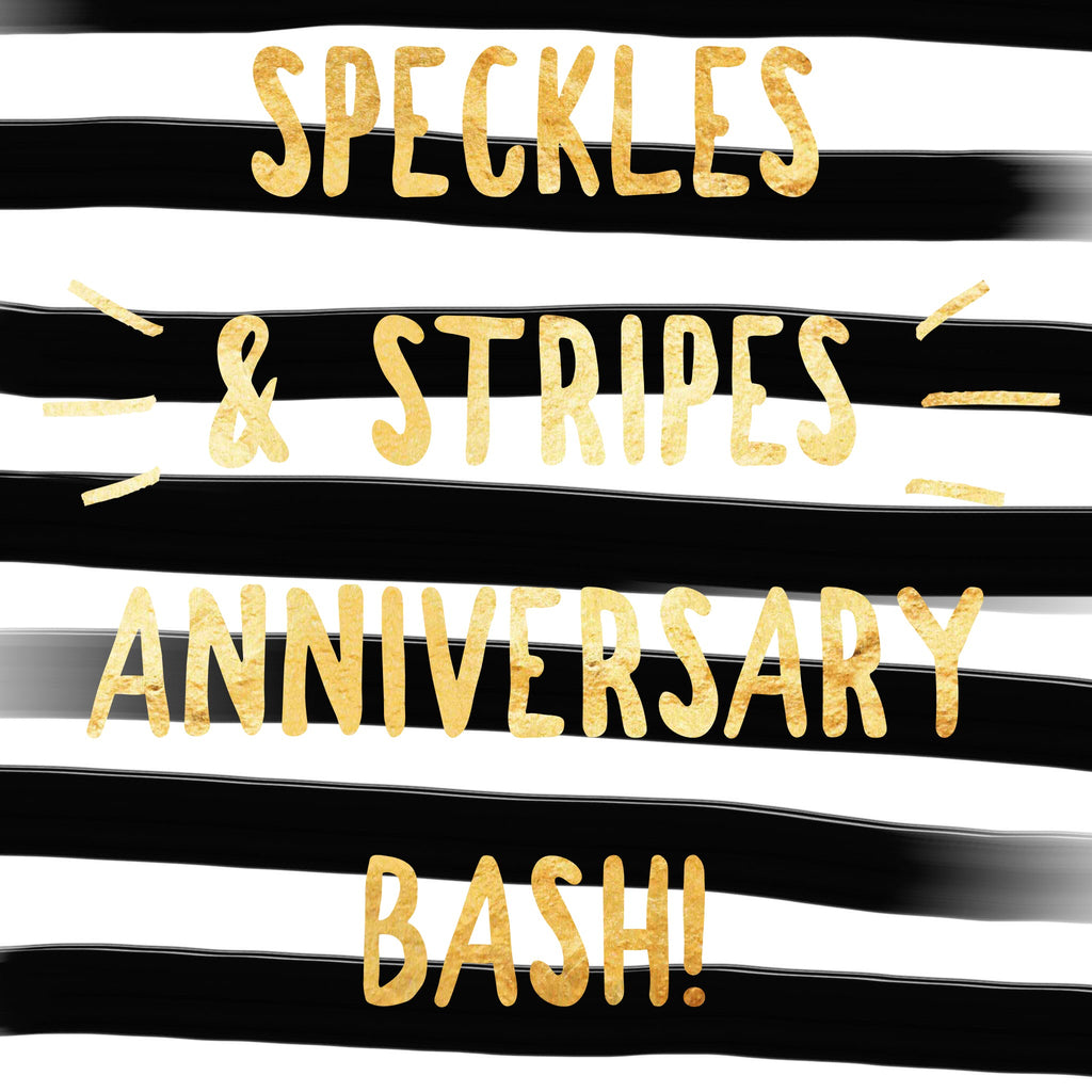 Speckles & Stripes 2nd Anniversary!