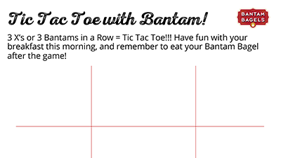 Tic Tac Toe with Bantams