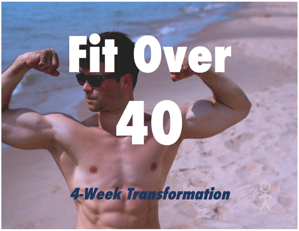 Fit Over 40 | 4-Week Training Program & Nutrition Guide