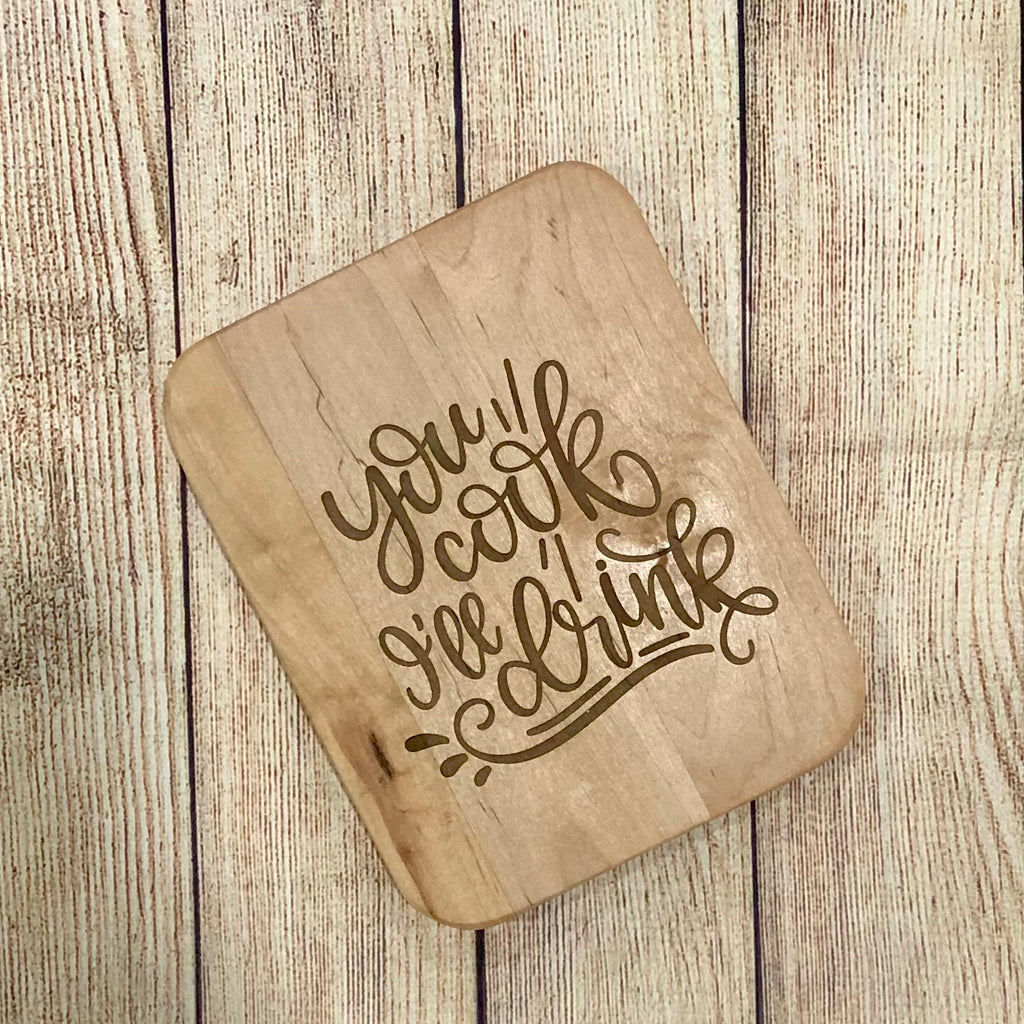 "8""x6"" Handmade and Engraved Maple Cheese Board - Kitchen Decor - You Cook, I'll Drink"