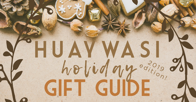 Huaywasi's 2019 Ethical Gift Guide