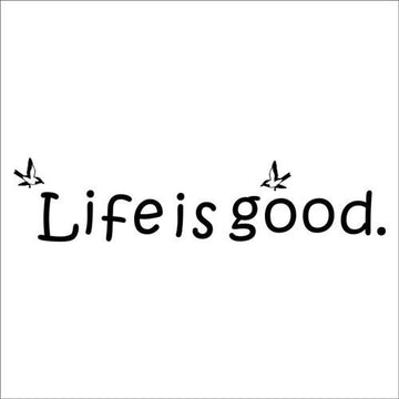 Life Is Good Wall Sticker