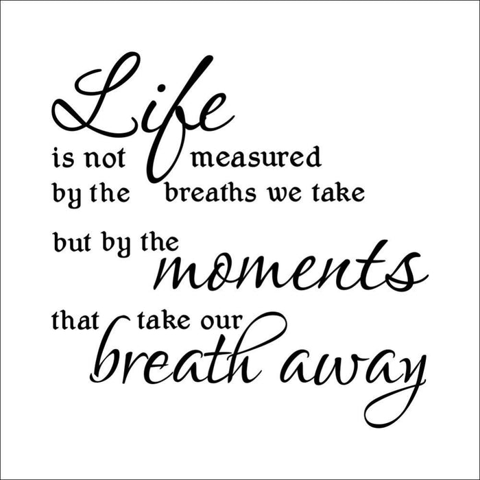 Life Is Not Measured By Breaths Wall Sticker