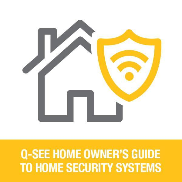 Q-See Home Owner's Guide to Home Security Systems