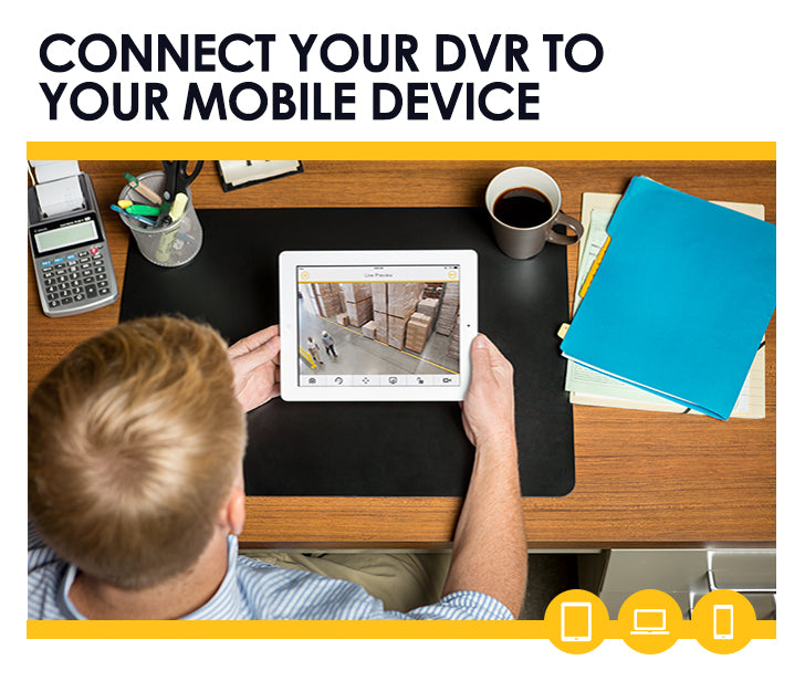 Connect your DVR to your phone with Scan N View