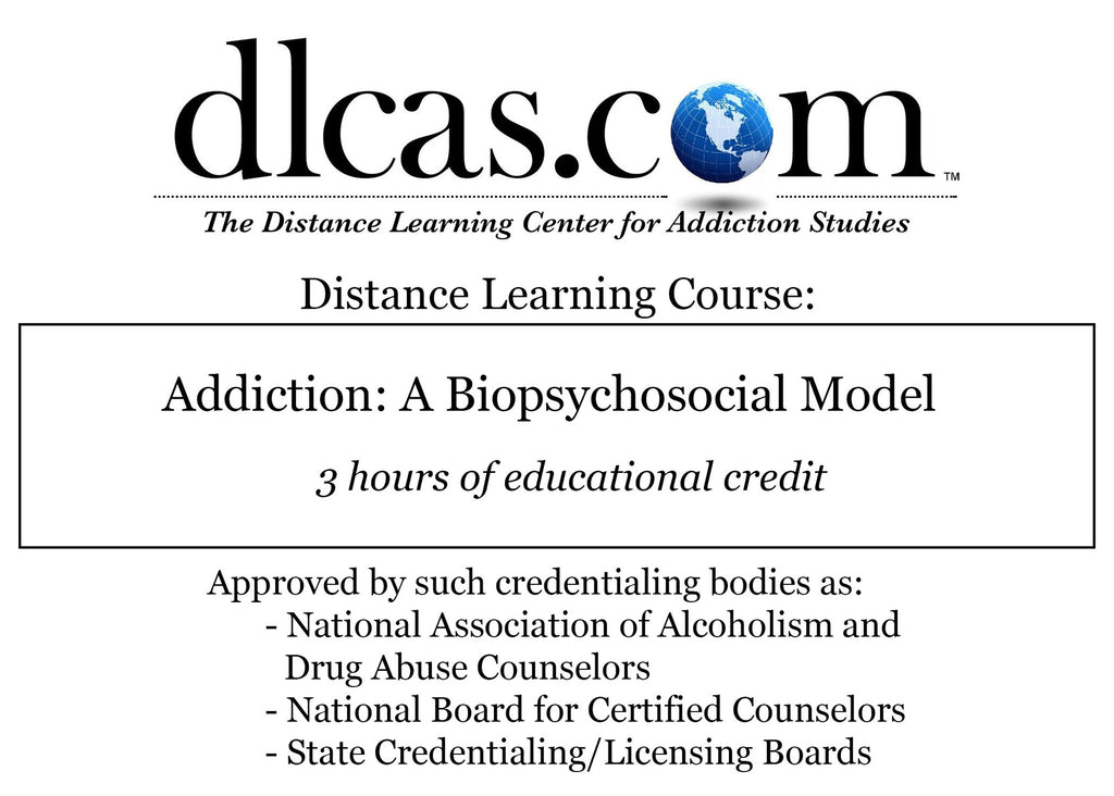 Addiction: A Biopsychosocial Model (3 hours)