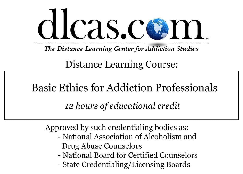 Basic Ethics for Addiction Professionals (12 hours)