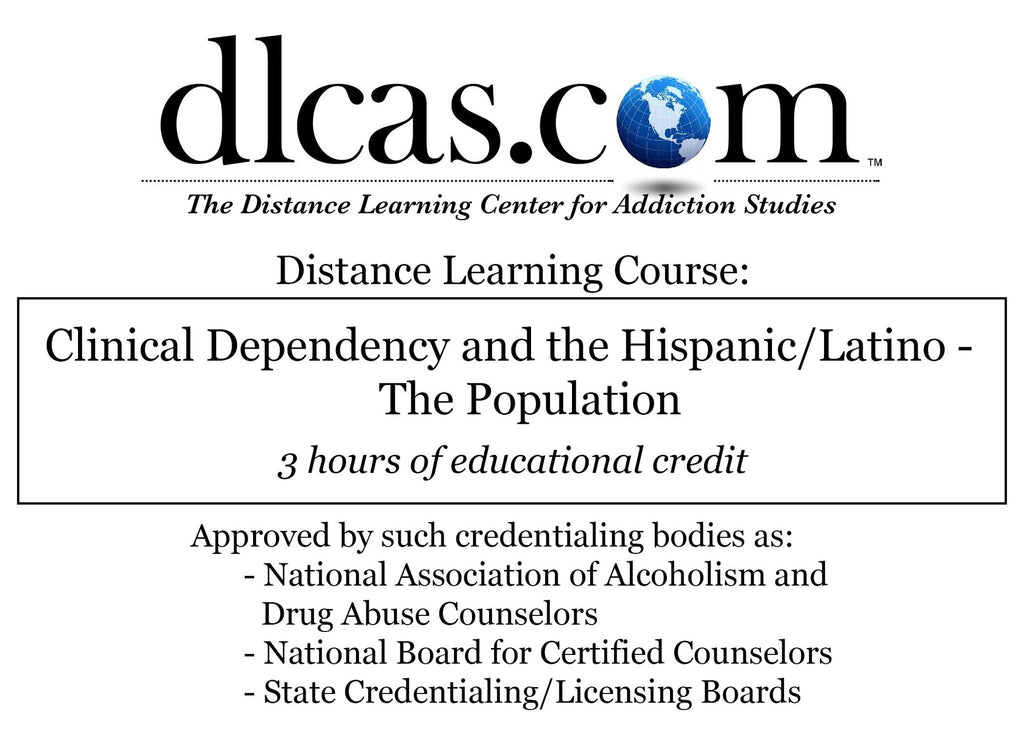 Chemical Dependency and the Hispanic/Latino - The Population (3 hours)