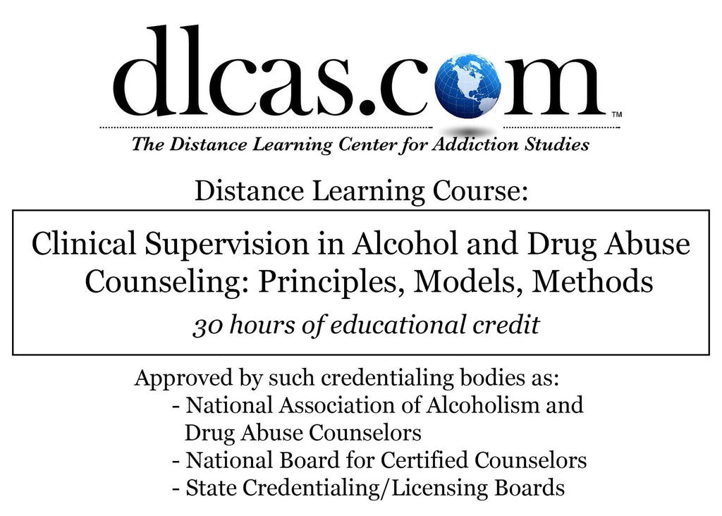 Clinical Supervision in Alcohol and Drug Abuse Counseling: Principles, Models, Methods (30 hours)