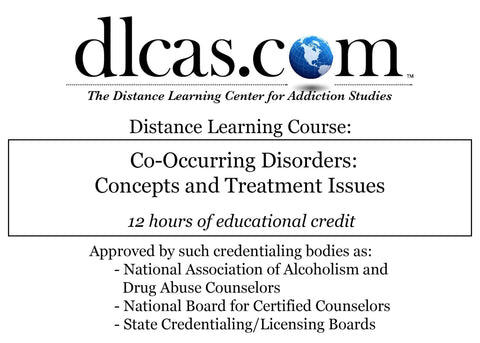 Co-Occurring Disorders: Concepts and Treatment Issues (12 hours)