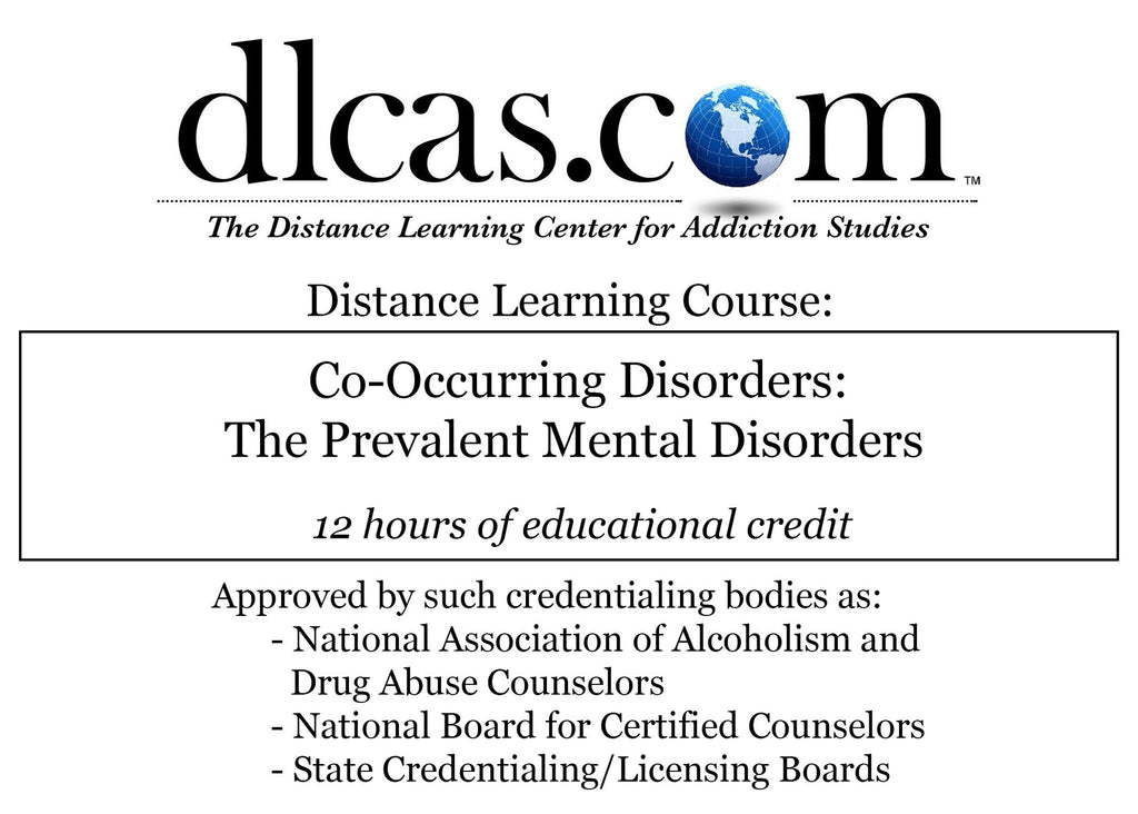 Co-Occurring Disorders: The Prevalent Mental Disorders (12 hours)