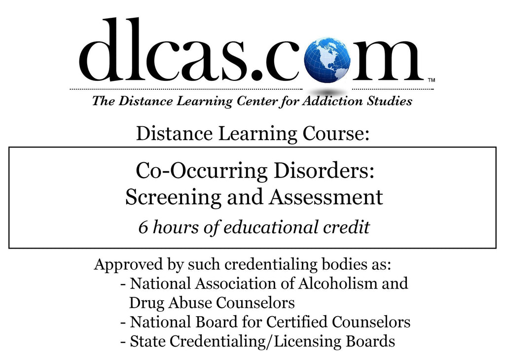 Co-Occurring Disorders: Screening and Assessment (6 hours)