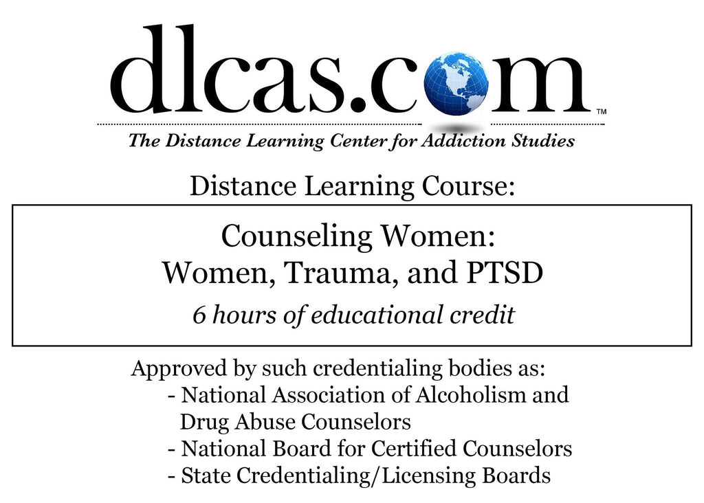 Counseling Women: Women, Trauma, and PTSD (6 hours)