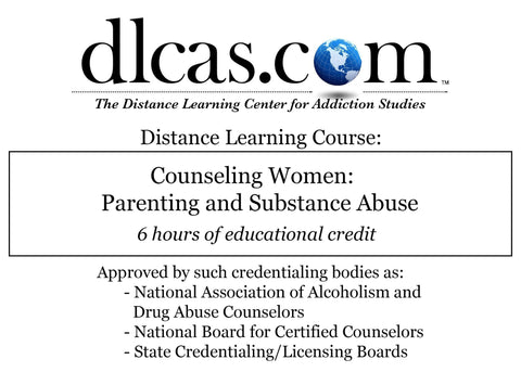 Counseling Women: Parenting and Substance Abuse (6 hours)